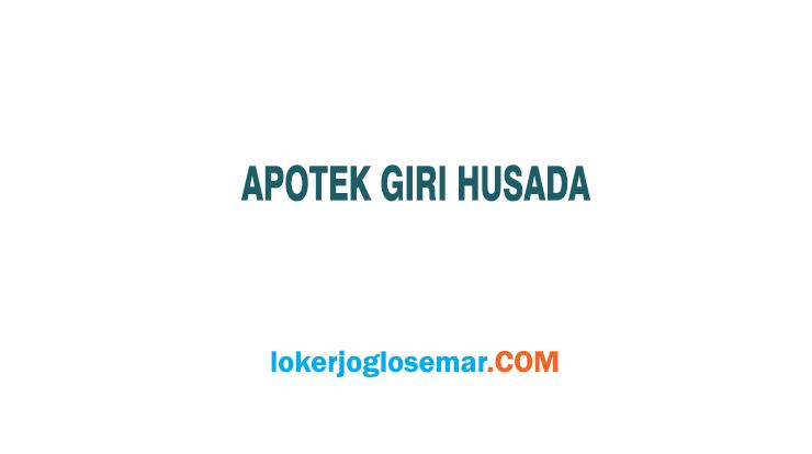 Info Loker Apotek Giri Husada Cabang Jatisrono Wonogiri