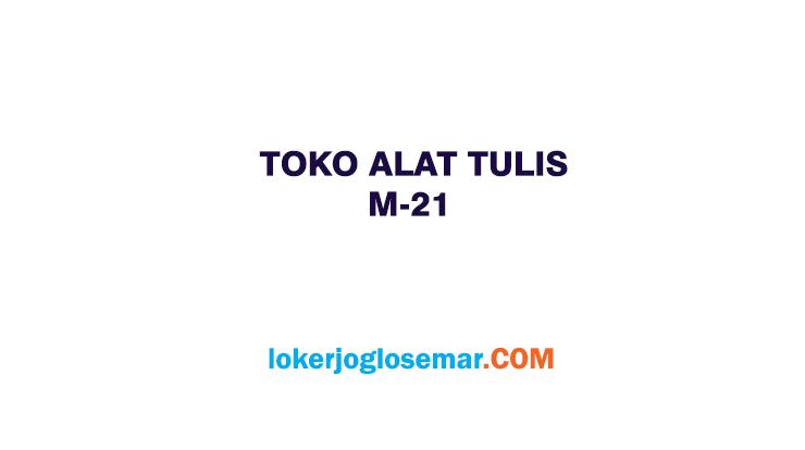 Info Loker Jogja Lulusan SMA/SMK Toko Alat Tulis M-21