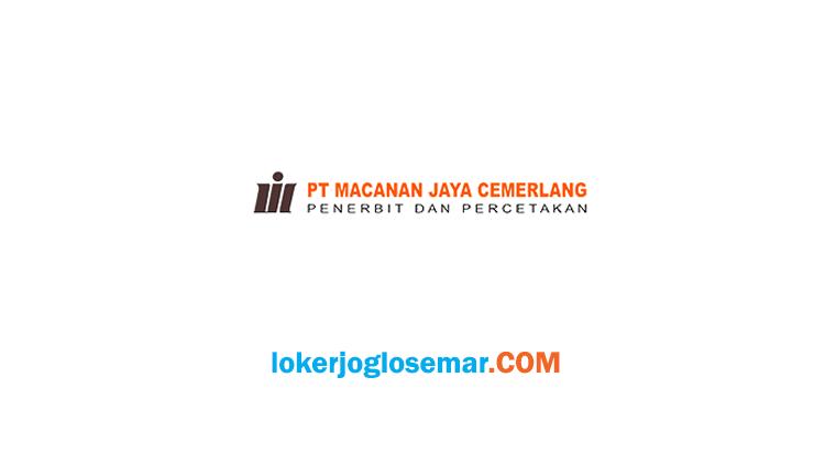 Loker Klaten Terbaru PT Macanan Jaya Cemerlang