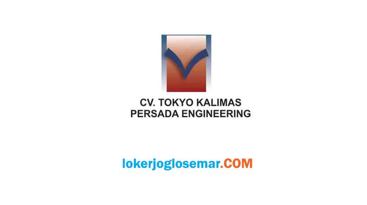 Lowongan Kerja Juli 2020 Semarang CV. Tokyo Kalimas Persada Engineering