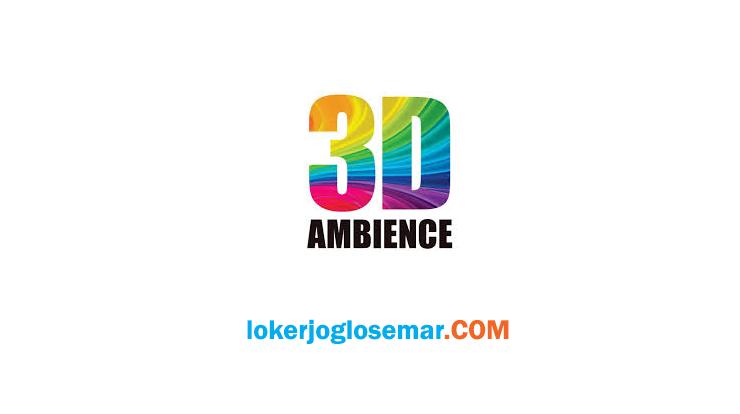 Loker Terbaru 3D Ambience Yogyakarta