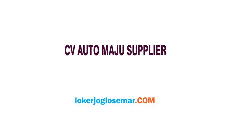 LokerSemarang Terbaru CV Auto Maju Supplier