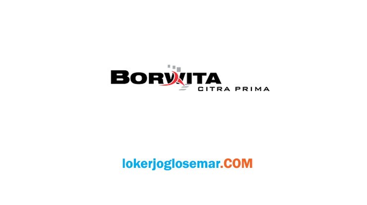 LokerYogyakarta Terbaru PT Borwita Citra Prima