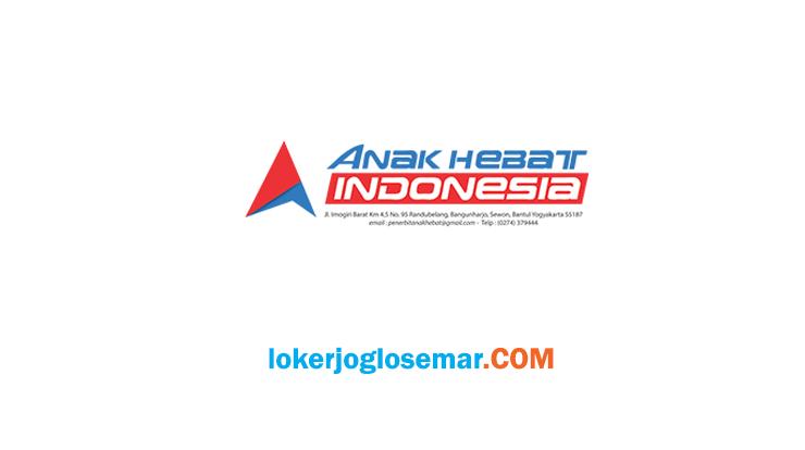 Lowongan Kerja Jogja Terbaru PT Anak Hebat Indonesia