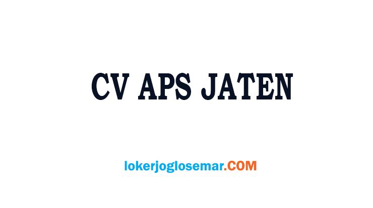 Lowongan Kerja Karanganyar Terbaru di CV APS Jaten