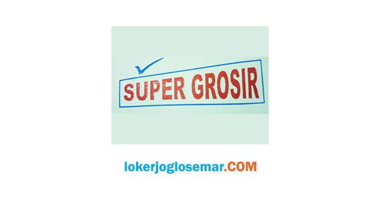 Lowongan Kerja Solo Lulusan SMA/SMK Toko Super Grosir