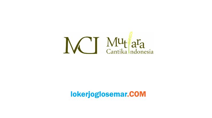 Lowongan Kerja Yogyakarta Terbaru Juni 2020 PT Mutiara Cantika Indonesia