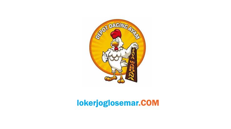 Lowongan Kerja Jogja Marketing Depot Daging Ayam Jaya Wardana