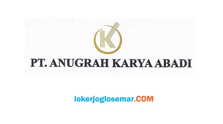 Loker Semarang PT Anugrah Karya Abadi Juli 2020