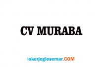 Loker Semarang Terbaru CV Muraba