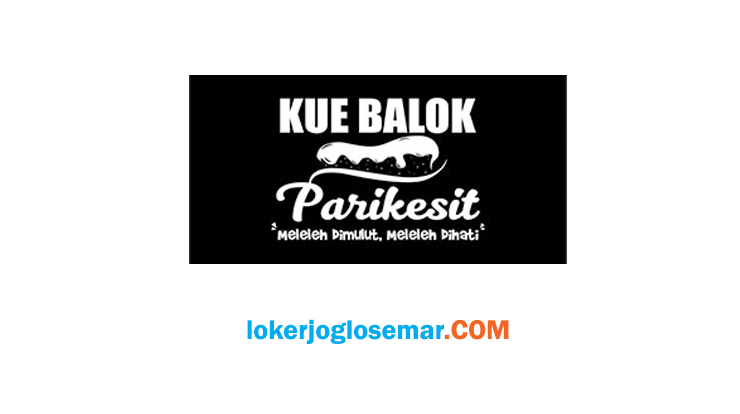 Loker Solo September 2020 Kue Balok Parikesit