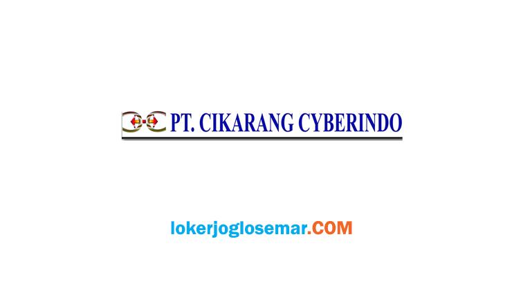 Info Loker Cikarang Agustus 2020 PT Cikarang Cyberindo