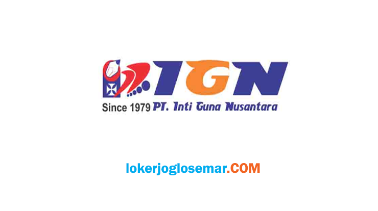 Lowongan Kerja Jogja Lulusan SMA SMK PT Inti Guna Nusantara