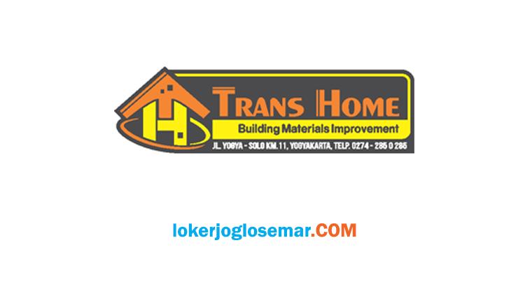 Lowongan Kerja Jogja September 2020 Toko Bahan Bangunan Trans Home