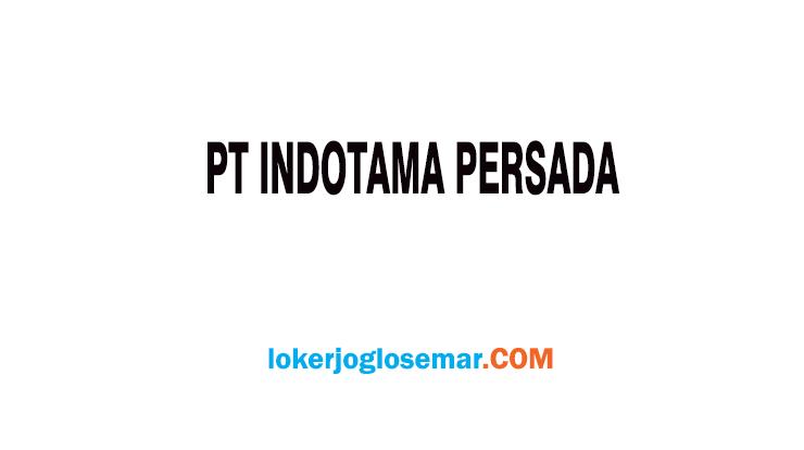 Lowongan Kerja Solo PT Indotama Persada Marketing dan Accounting
