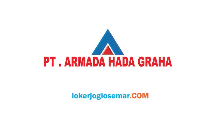 Lowongan Kerja Magelang dan Purworejo Terbaru PT Armada Hada Graha - Loker Jogja Solo Semarang ...