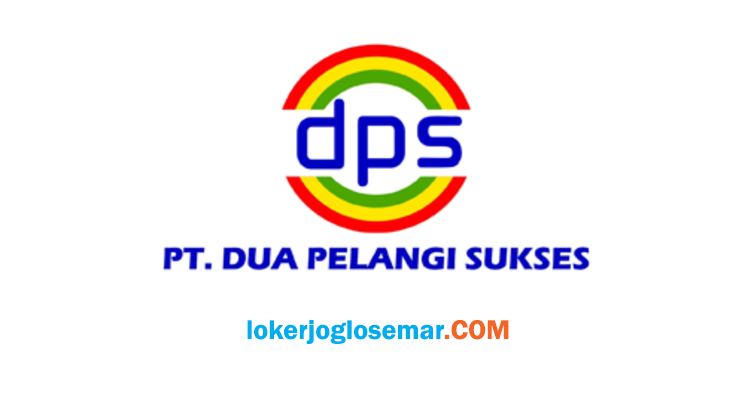 Lowongan Kerja Semarang September 2020 PT Dua Pelangi Sukses