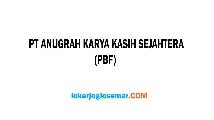 Lowongan Kerja Sukoharjo Terbaru PT Anugrah Karya Kasih Sejahtera (PBF)