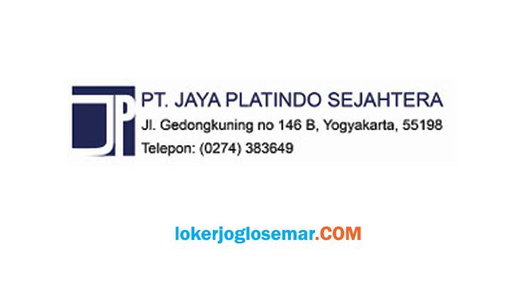 Loker Jogja September 2020 PT Jaya Platindo Sejahtera