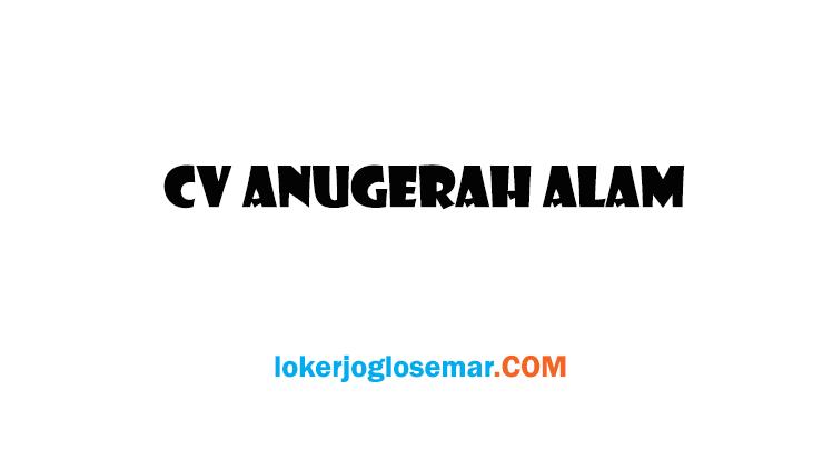 Loker Sukoharjo Oktober 2020 CV Anugerah Alam