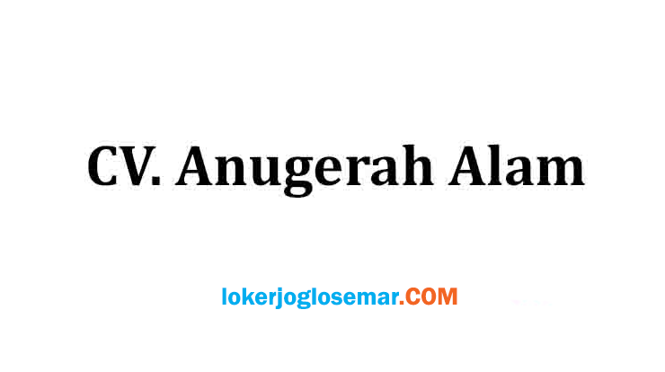 Loker Sukoharjo Salesman CV Anugerah Alam
