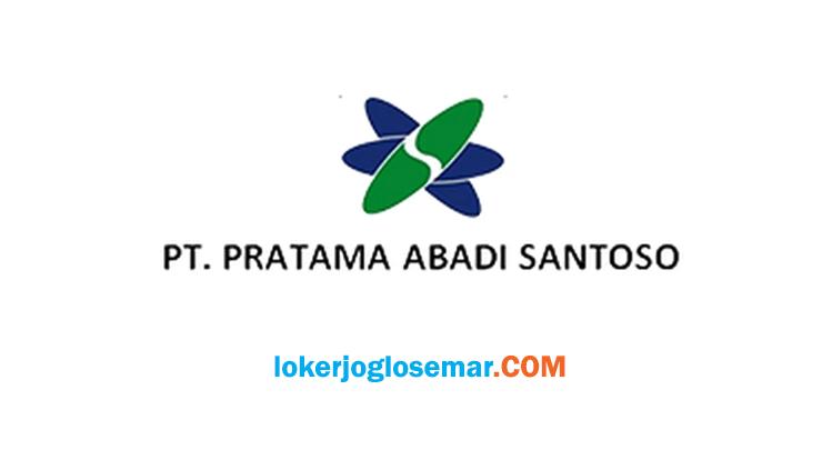 Lowongan Kerja Karesidenan Surakarta September 2020 PT Pratama Abadi Santoso