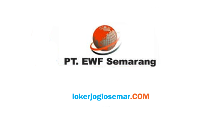 Lowongan Kerja September 2020 PT EWF Semarang