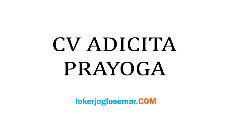 Loker Klaten Lulusan D3/S1 CV Adicita Prayoga