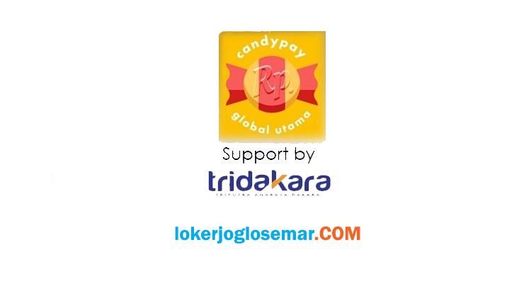 Loker Semarang Terbaru Candy Pay/PT Global Utama support by Tridakara