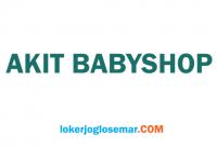 Lowongan Kerja Lulusan SMA/SMK Akit Babyshop Sukoharjo