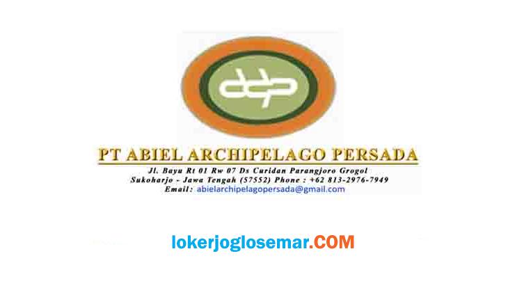 Loker Sukoharjo Terbaru PT Abiel Archipelago Persada