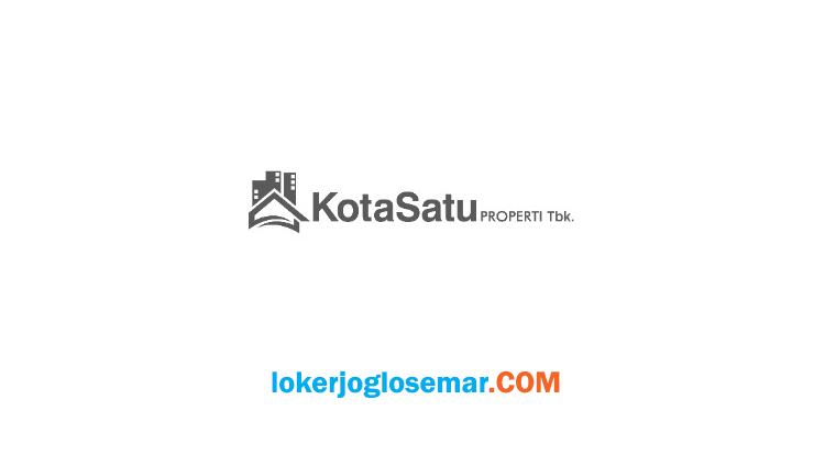 Loker Ungaran Kota Satu Properti Sales Coordinator dan Sales Associate