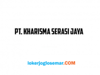 Loker Semarang Terbaru di PT Kharisma Serasi Jaya