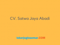 Lowongan Kerja Terbaru di CV Satwa Jaya Abadi Jogja